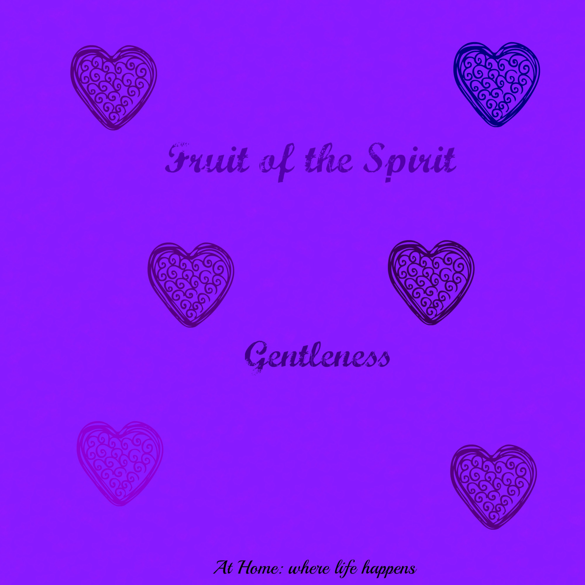 Fruit of the Spirit – Gentleness | At Home