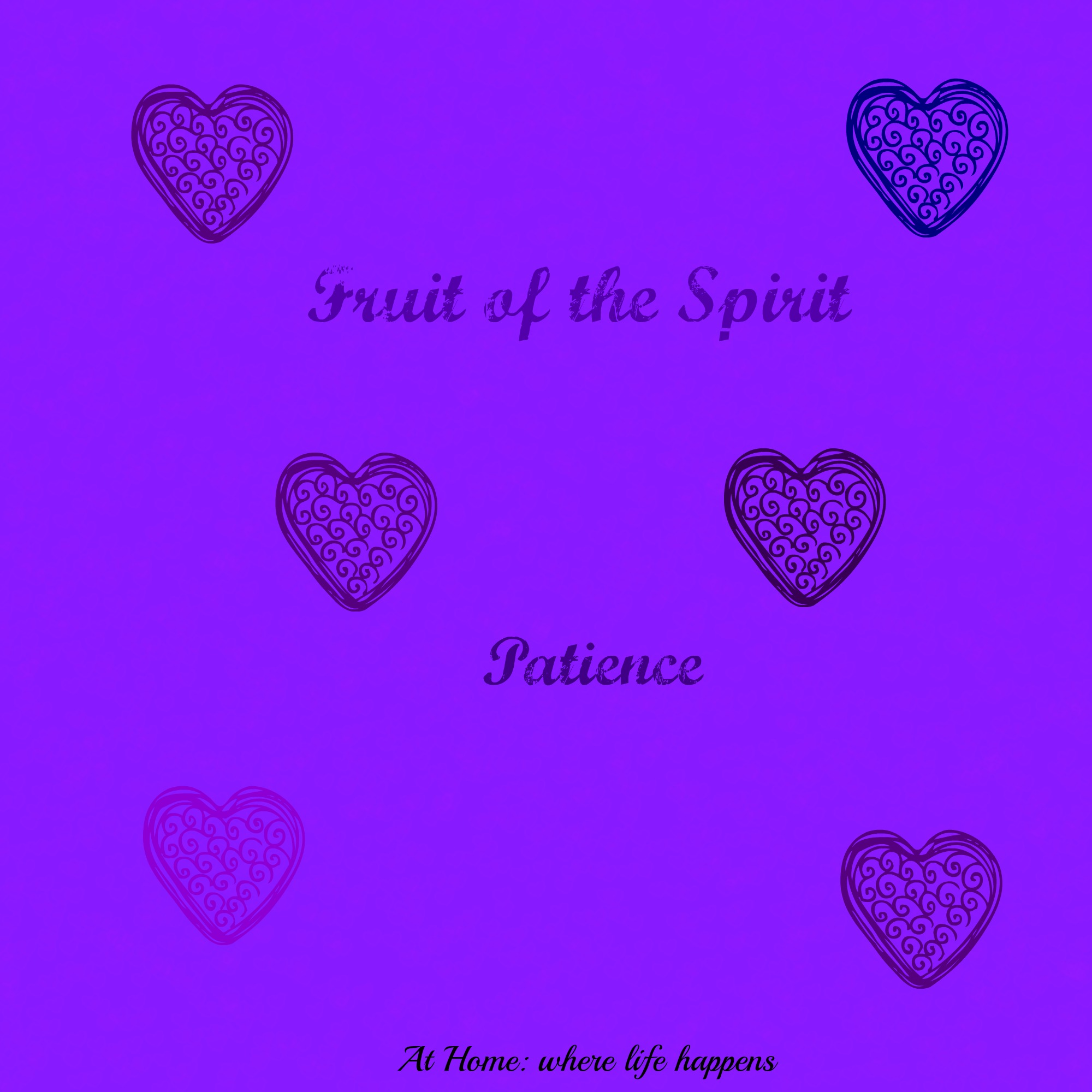 fruit of the spirit u2013 patience at home