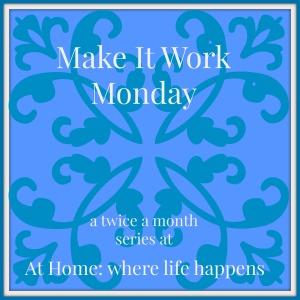 Make It Work Monday Title