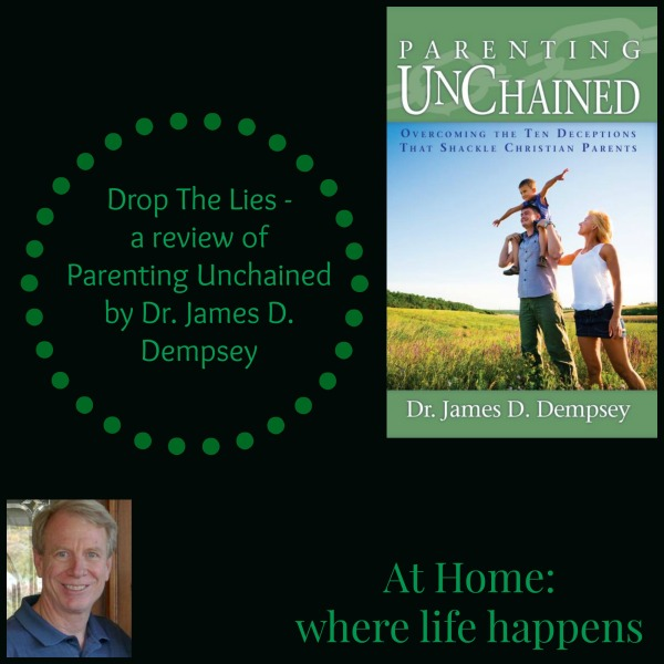 Parenting Unchained Drop The Lies