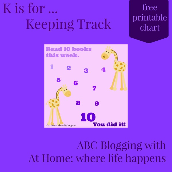 K is for Keeping Track with a free printable chart from At Home: where life happens