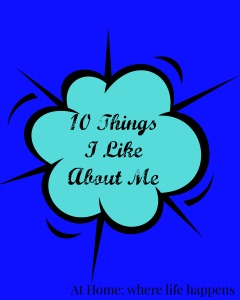 10 Things I Like About Me