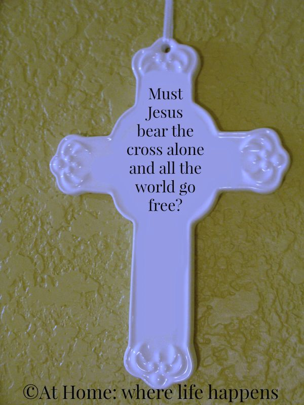 Must Jesus Bear the Cross Alone