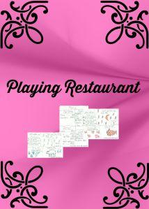 Playing Restaurant