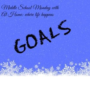 Middle School Monday goals