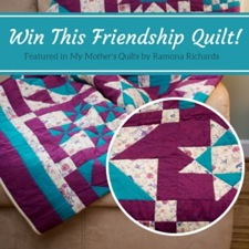 My Mother's Quilts - win this quilt