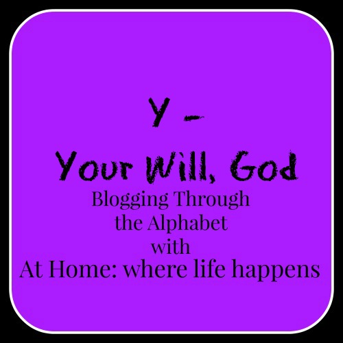 Y Your Will God