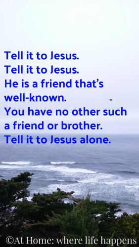 Tell It To Jesus Alone