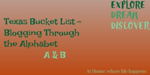 Texas Bucket List - A & B