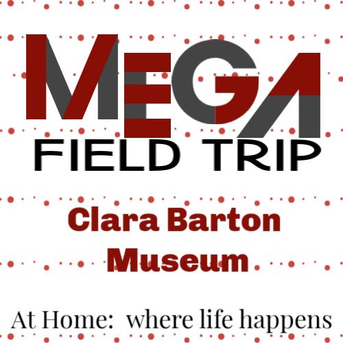 mega field trip - clara barton museum
