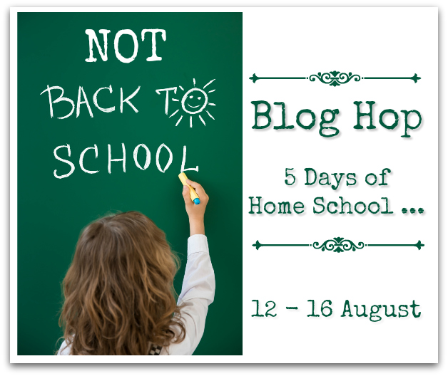 Annual-5-Days-of-Homeschool-Not-Back-to-School-Blog-Hop-2019-