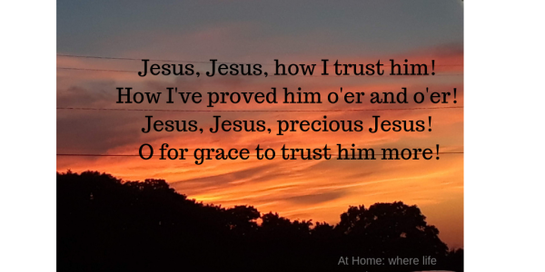 Jesus, Jesus, how I trust him! How I've proved him o'er and o'er! Jesus, Jesus, precious Jesus! O for grace to trust him more!
