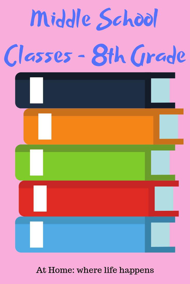 Middle School Classes -8th Grade