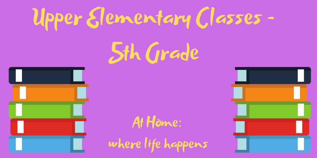 Upper Elementary Classes - 5th Grade classes