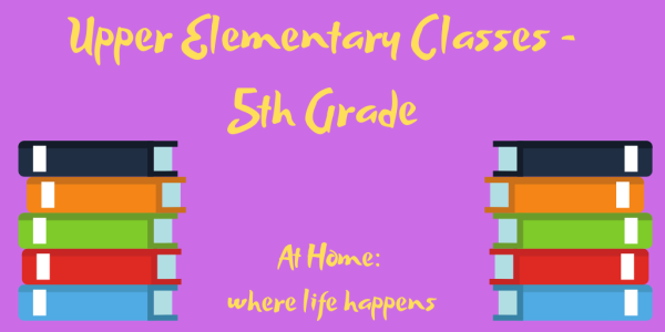 Upper Elementary Classes - 5th Grade classes