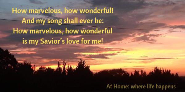 How marvelous, how wonderful!