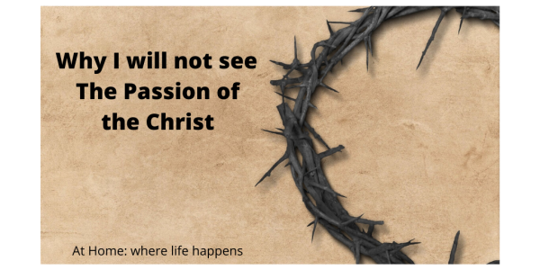 Why I will not see The Passion of the Christ image