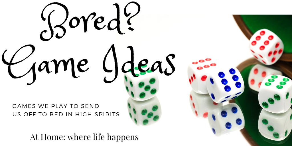 Bored Game Ideas