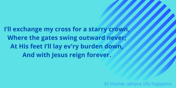 I'll exchange my cross for a starry crown